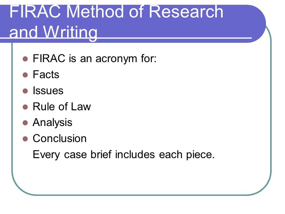 FIRAC Method of Research and Writing