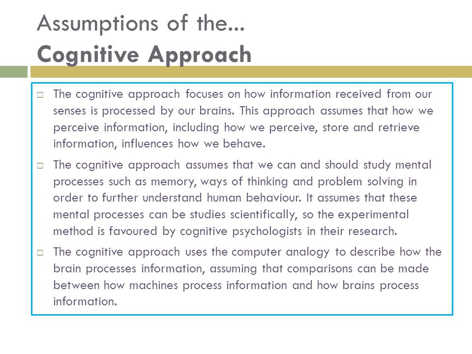Assumptions of the... Cognitive Approach