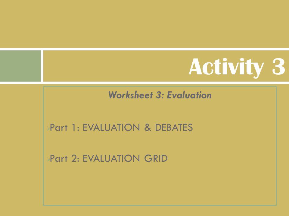 Worksheet 3: Evaluation