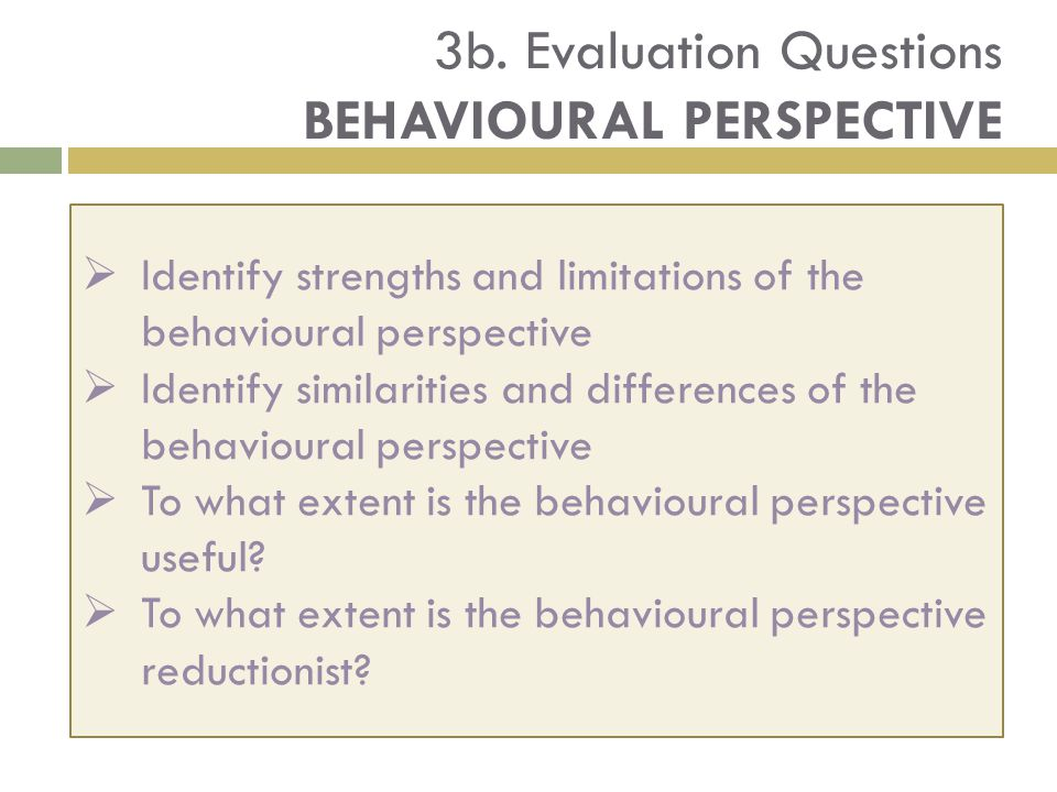 3b. Evaluation Questions BEHAVIOURAL PERSPECTIVE