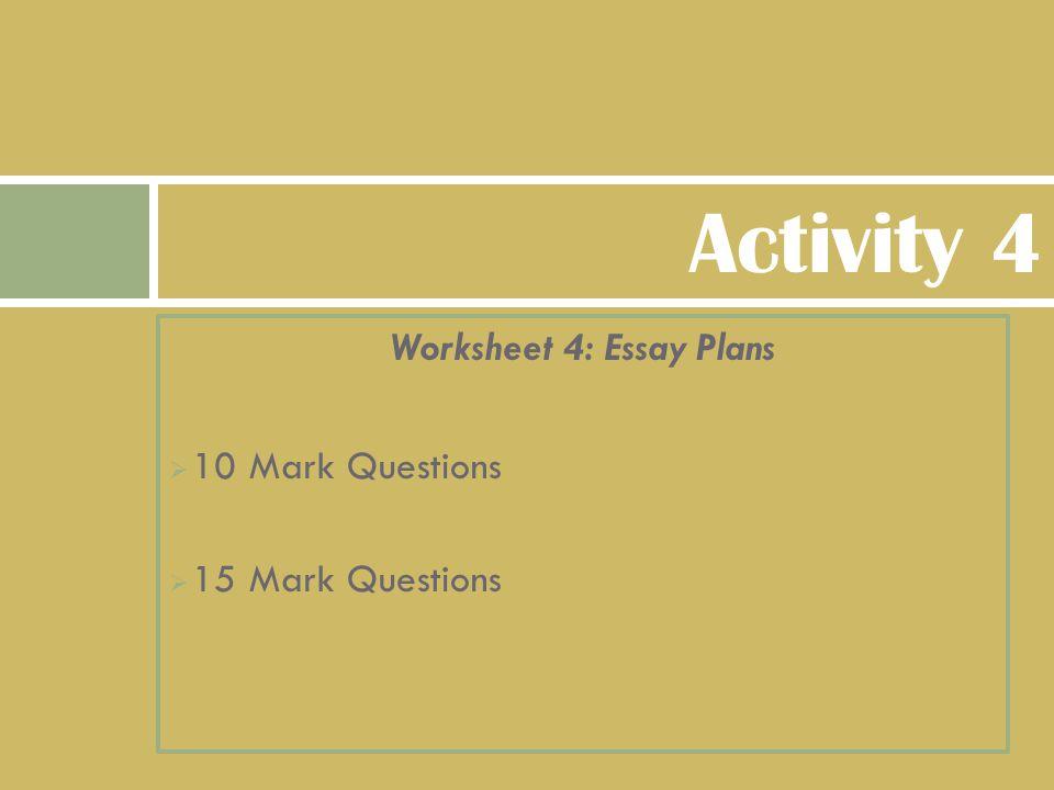 Worksheet 4: Essay Plans