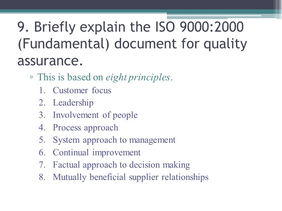 9. Briefly explain the ISO 9000:2000 (Fundamental) document for quality assurance.