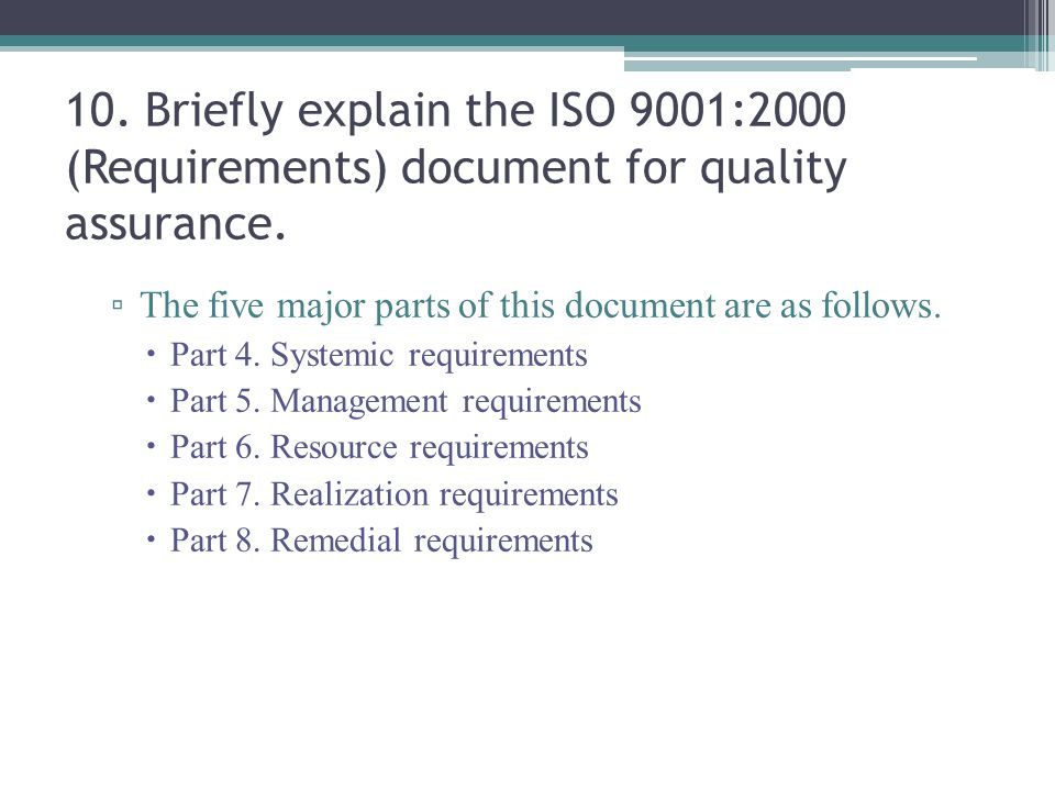 10. Briefly explain the ISO 9001:2000 (Requirements) document for quality assurance.