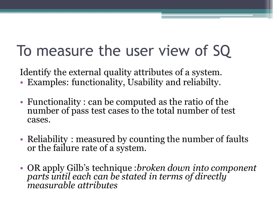 To measure the user view of SQ