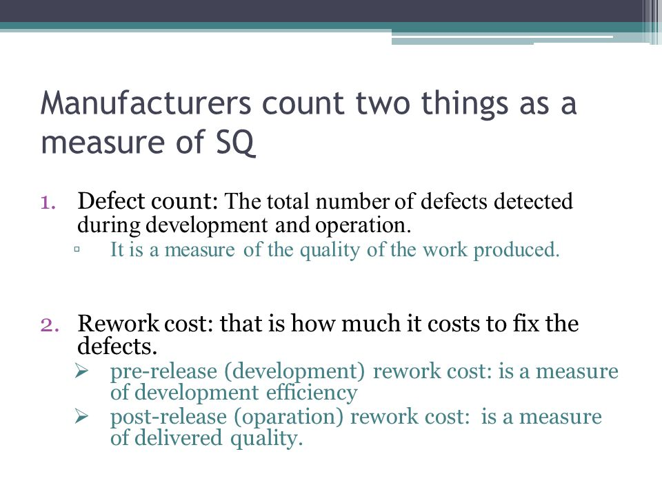 Manufacturers count two things as a measure of SQ