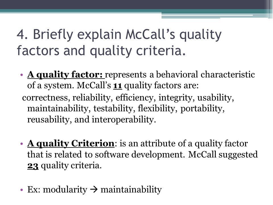 4. Briefly explain McCall's quality factors and quality criteria.