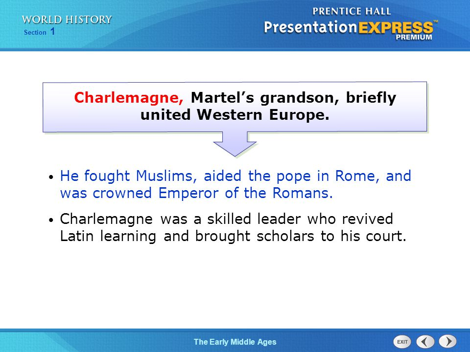 Charlemagne, Martel's grandson, briefly united Western Europe.