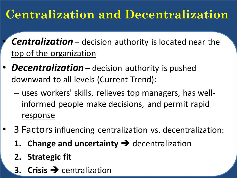 a discussion on the centralization of authority in a company Centralisation (british) or centralization (both british and american) is the process by which the  centralisation of authority is defined as the systematic and consistent concentration of authority at a  syndicate - a syndicate is a self- organising group made up of individuals, companies, corporations or entities  article talk.