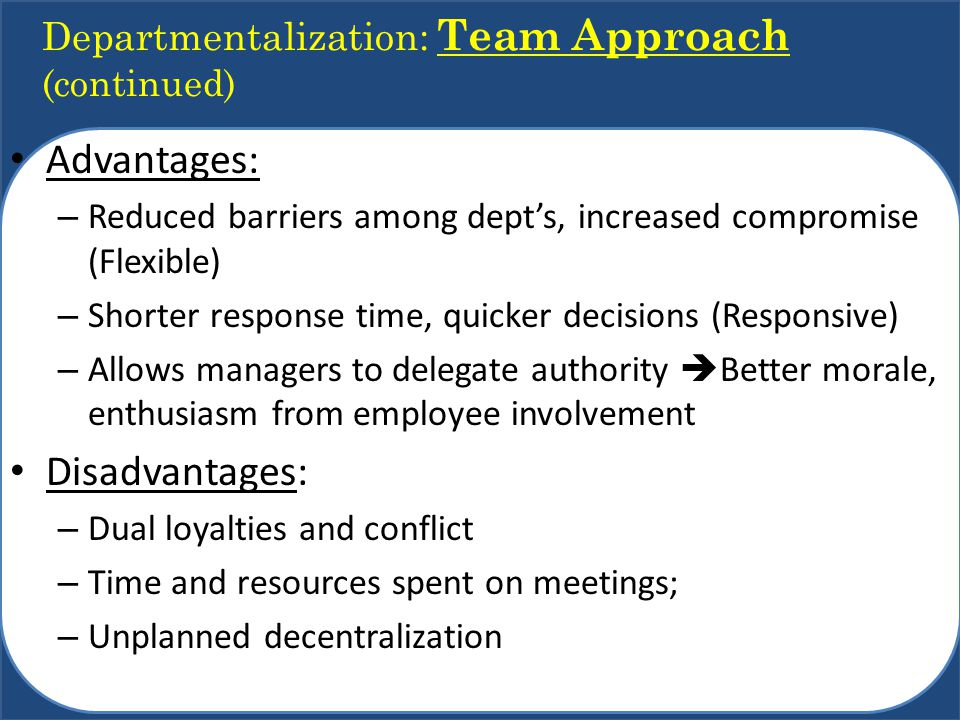 Departmentalization: Team Approach (continued)