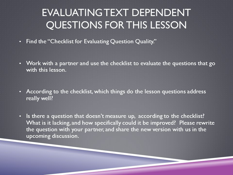 Evaluating Text Dependent Questions for this lesson
