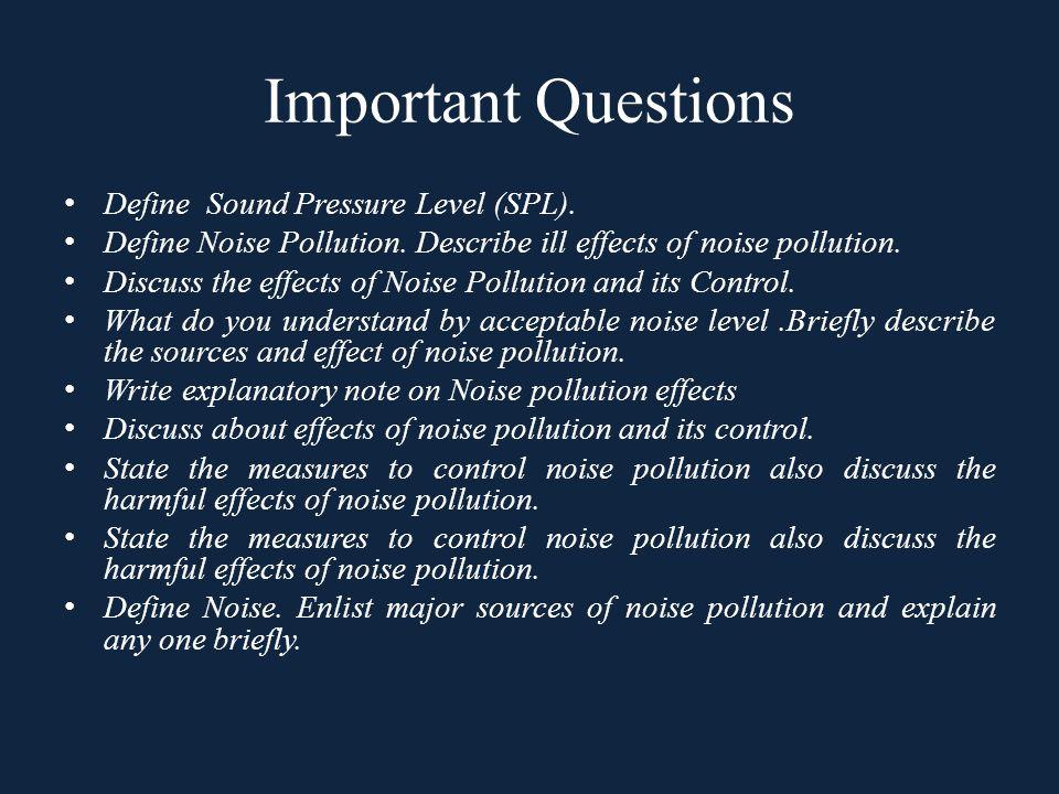 Important Questions Define Sound Pressure Level (SPL).