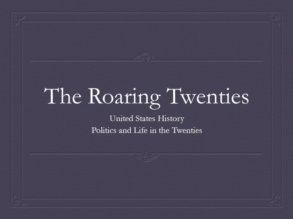 United States History Politics and Life in the Twenties