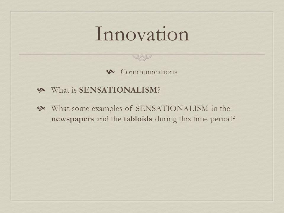 Innovation Communications What is SENSATIONALISM