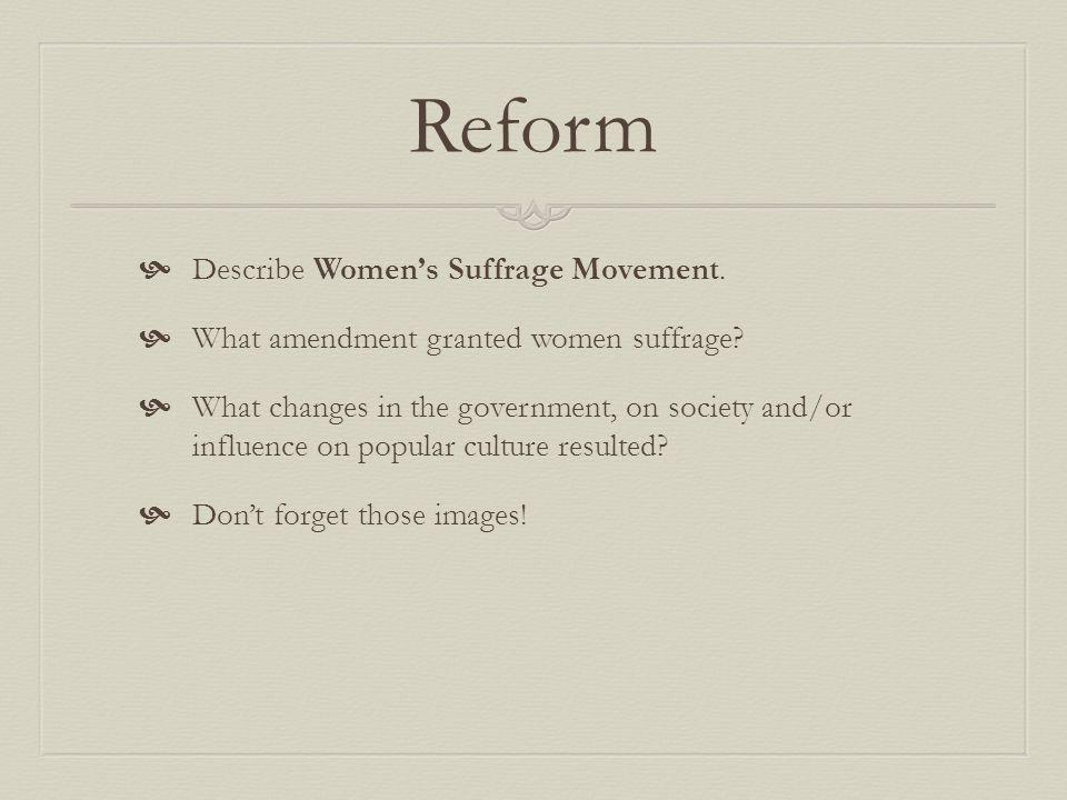 Reform Describe Women's Suffrage Movement.