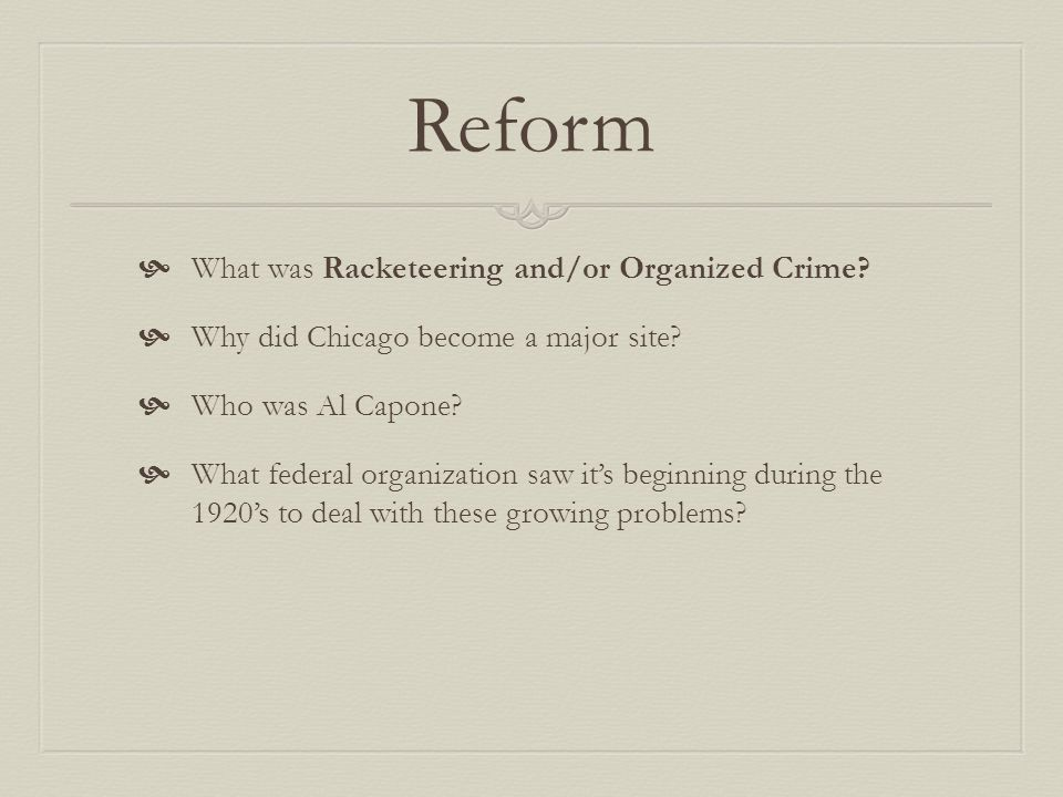 Reform What was Racketeering and/or Organized Crime