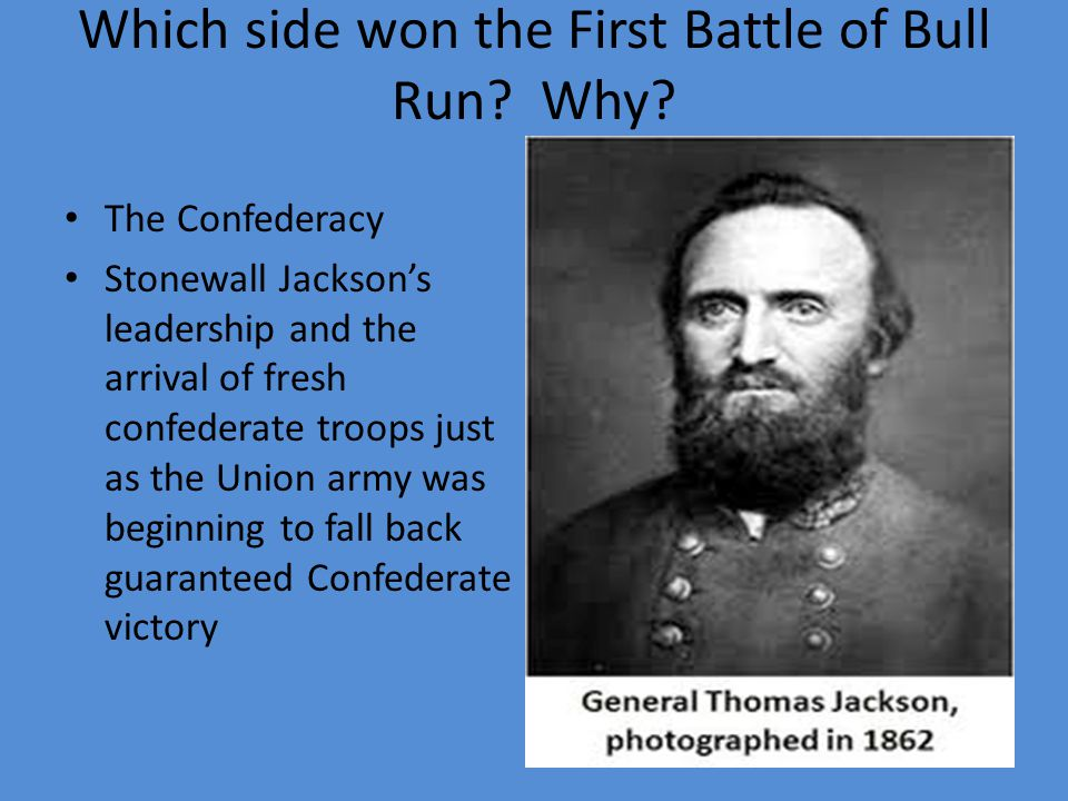 Which side won the First Battle of Bull Run Why