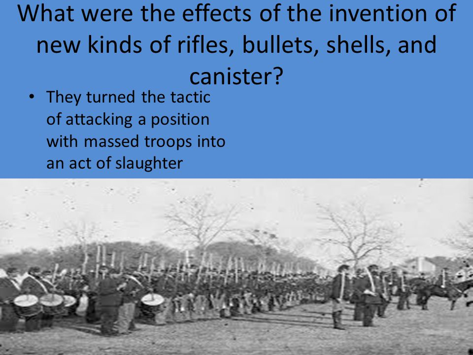 What were the effects of the invention of new kinds of rifles, bullets, shells, and canister