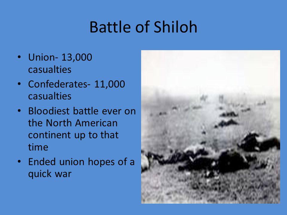 Battle of Shiloh Union- 13,000 casualties