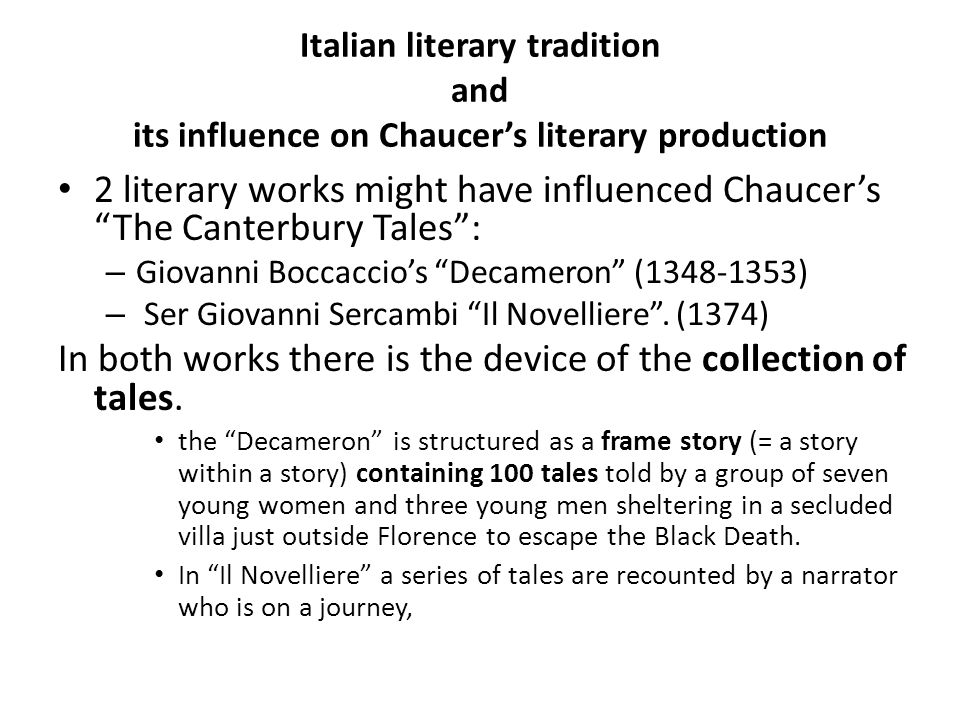 In both works there is the device of the collection of tales.