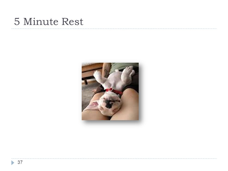 5 Minute Rest