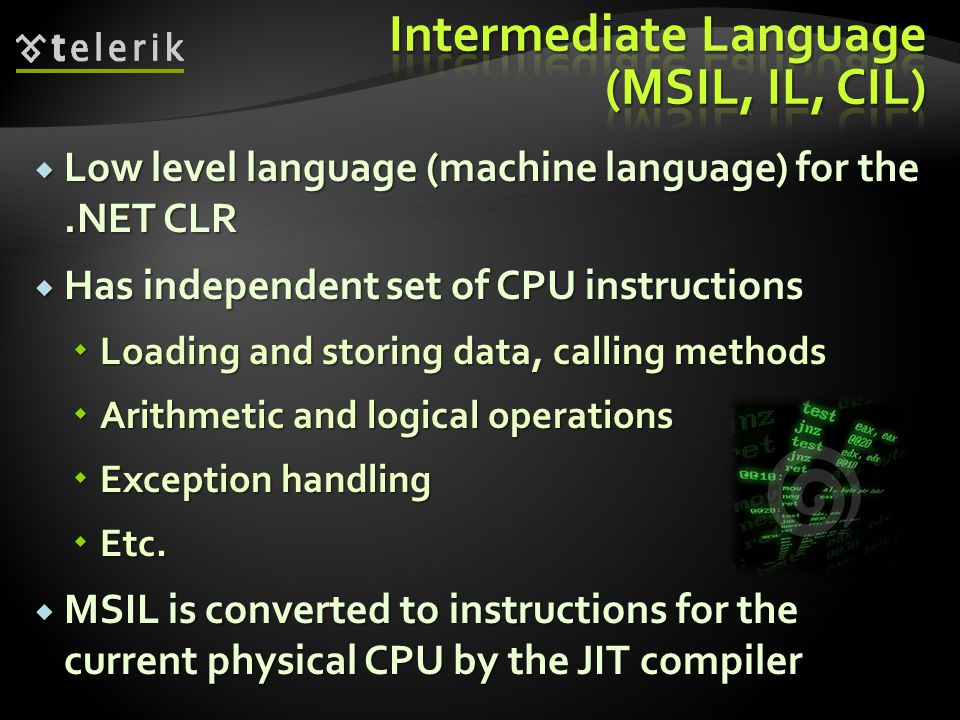 Intermediate Language (MSIL, IL, CIL)