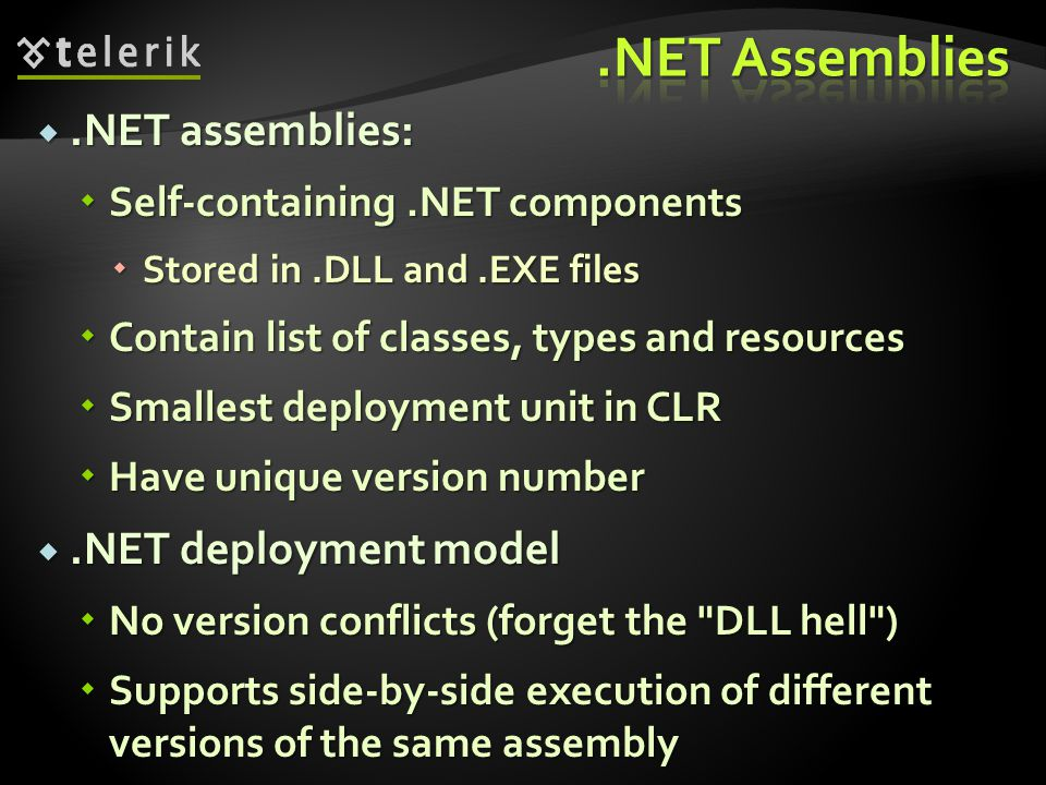 .NET Assemblies .NET assemblies: .NET deployment model