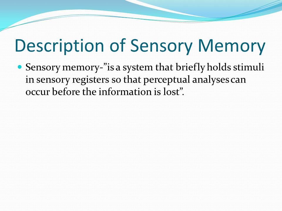 Description of Sensory Memory