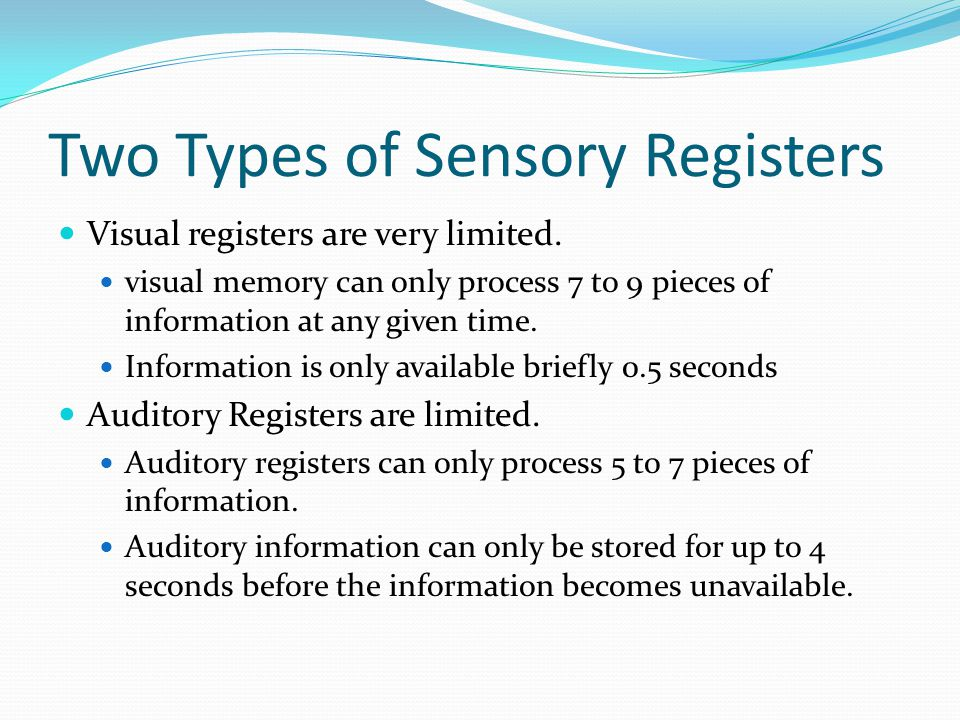 Two Types of Sensory Registers