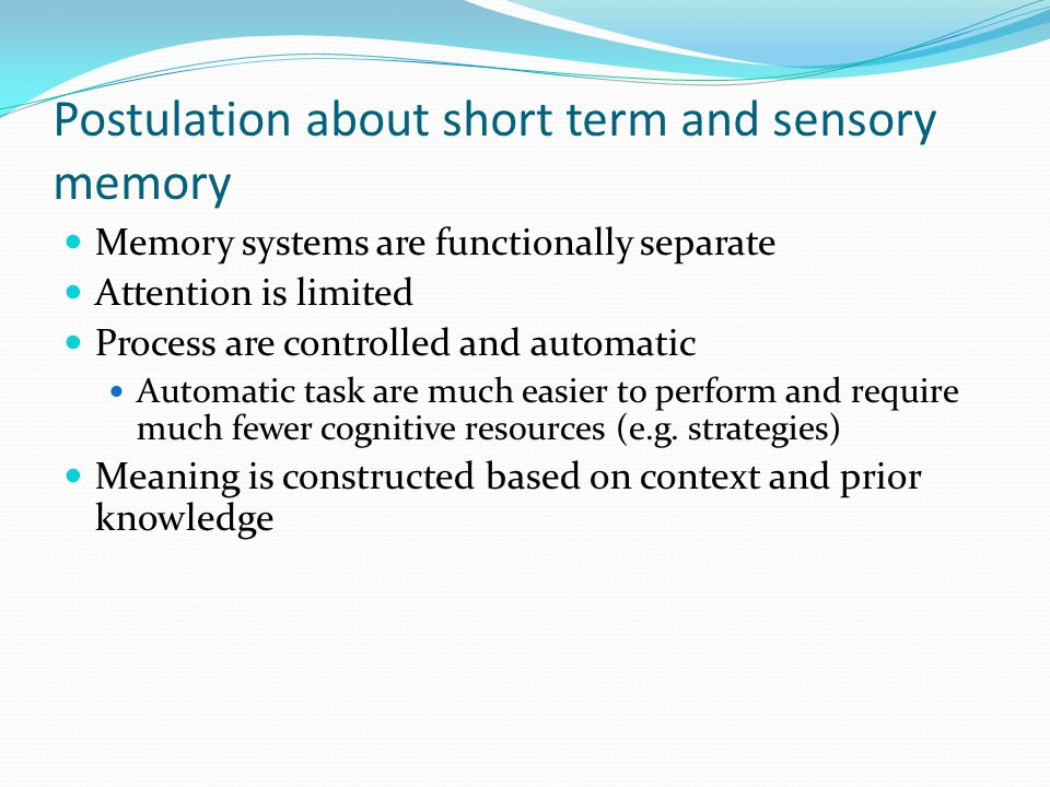 Postulation about short term and sensory memory