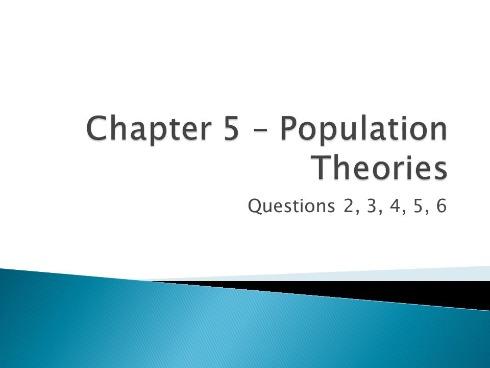 Chapter 5 – Population Theories