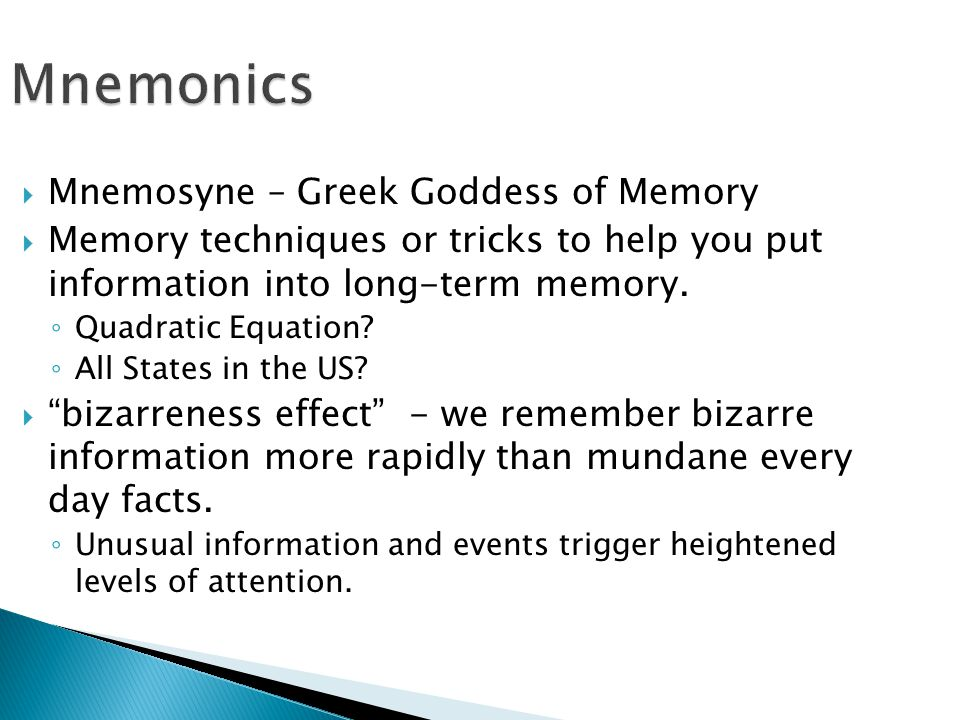 Mnemonics Mnemosyne – Greek Goddess of Memory
