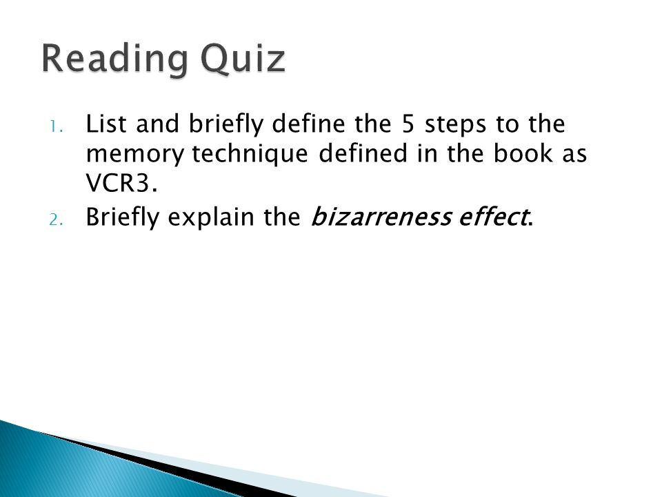 Reading Quiz List and briefly define the 5 steps to the memory technique defined in the book as VCR3.