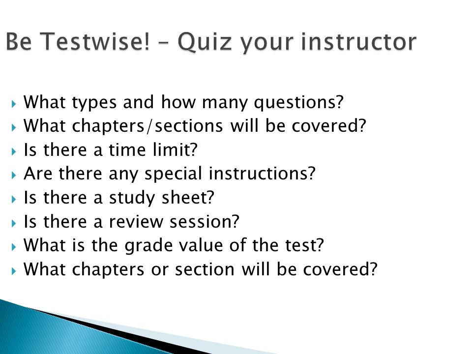 Be Testwise! – Quiz your instructor