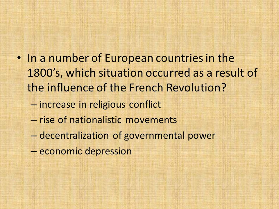 In a number of European countries in the 1800's, which situation occurred as a result of the influence of the French Revolution