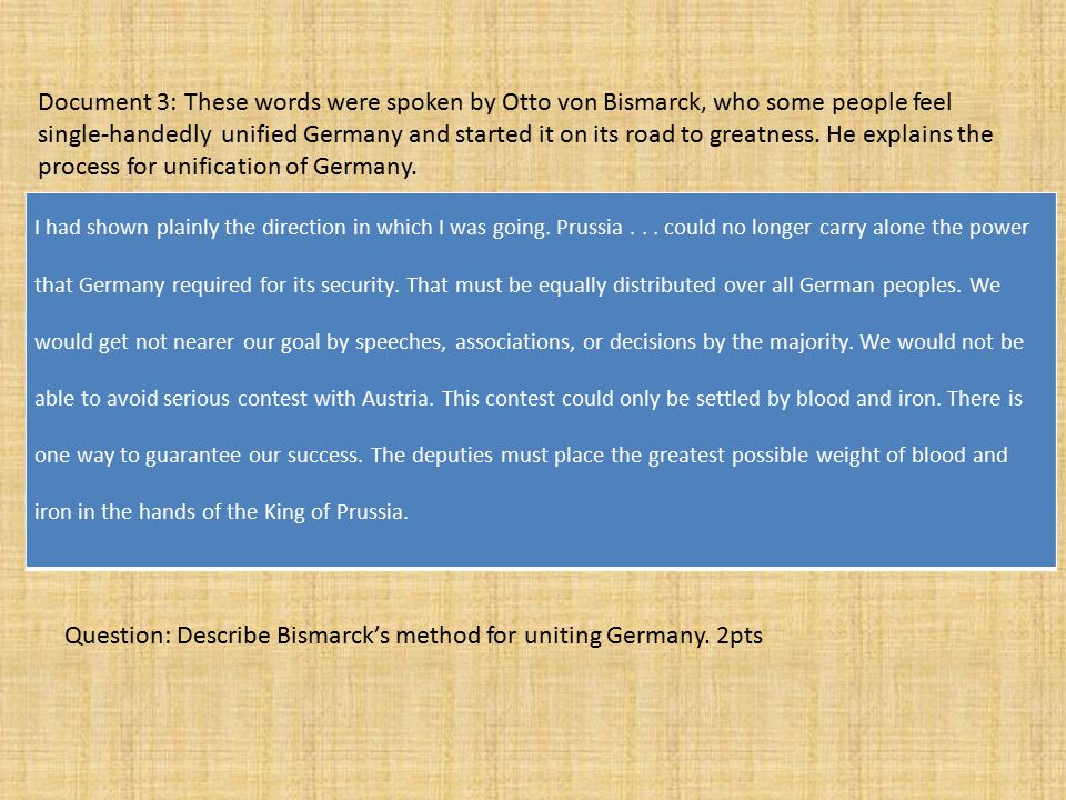 Question: Describe Bismarck's method for uniting Germany. 2pts