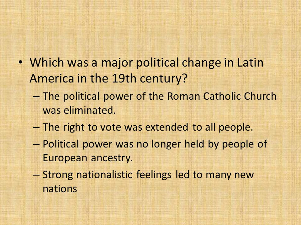 Which was a major political change in Latin America in the 19th century