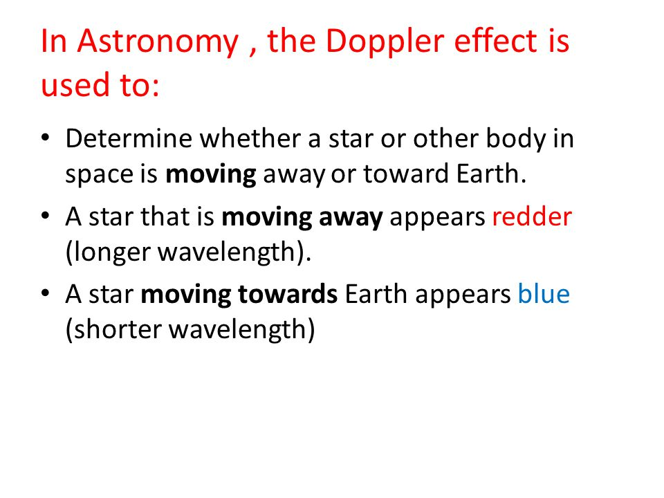 In Astronomy , the Doppler effect is used to: