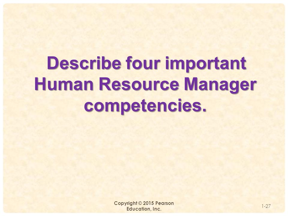 Describe four important Human Resource Manager competencies.