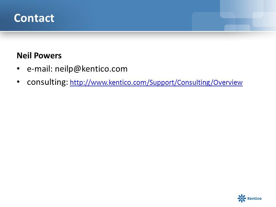 Contact Neil Powers e-mail: neilp@kentico.com