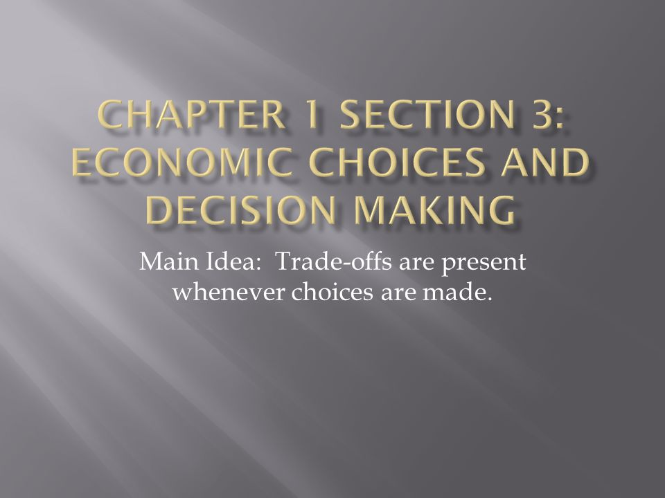Chapter 1 Section 3: Economic Choices and Decision Making