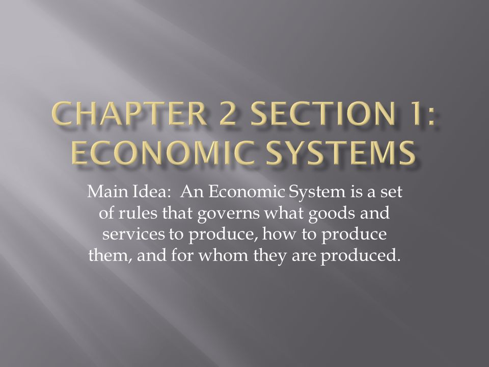 Chapter 2 Section 1: Economic Systems