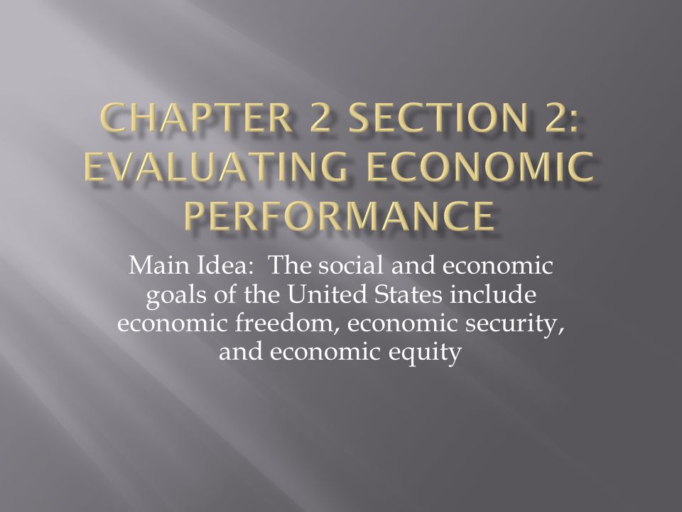Chapter 2 Section 2: Evaluating Economic Performance