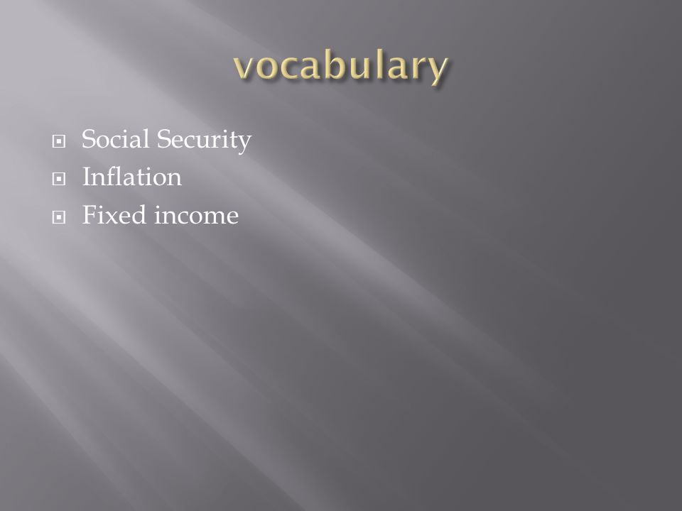 vocabulary Social Security Inflation Fixed income