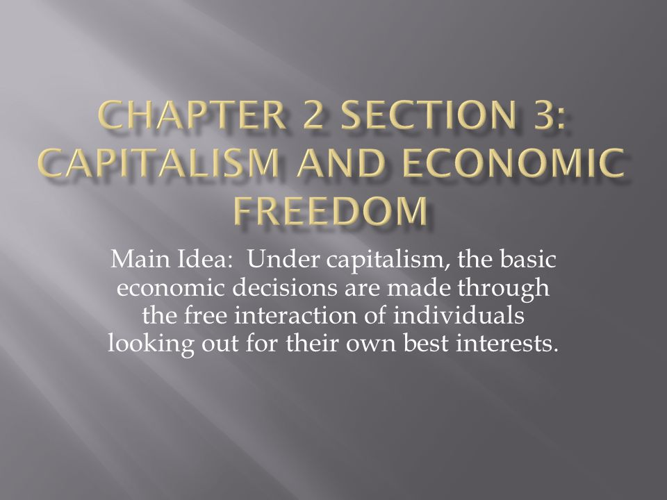 Chapter 2 Section 3: Capitalism and Economic Freedom