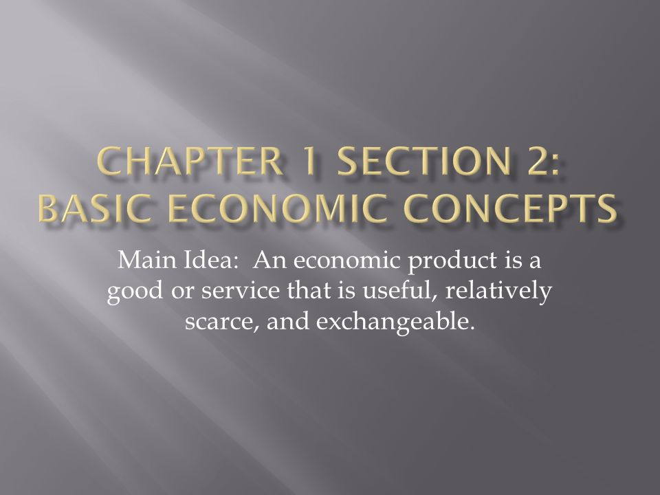 Chapter 1 Section 2: Basic Economic Concepts
