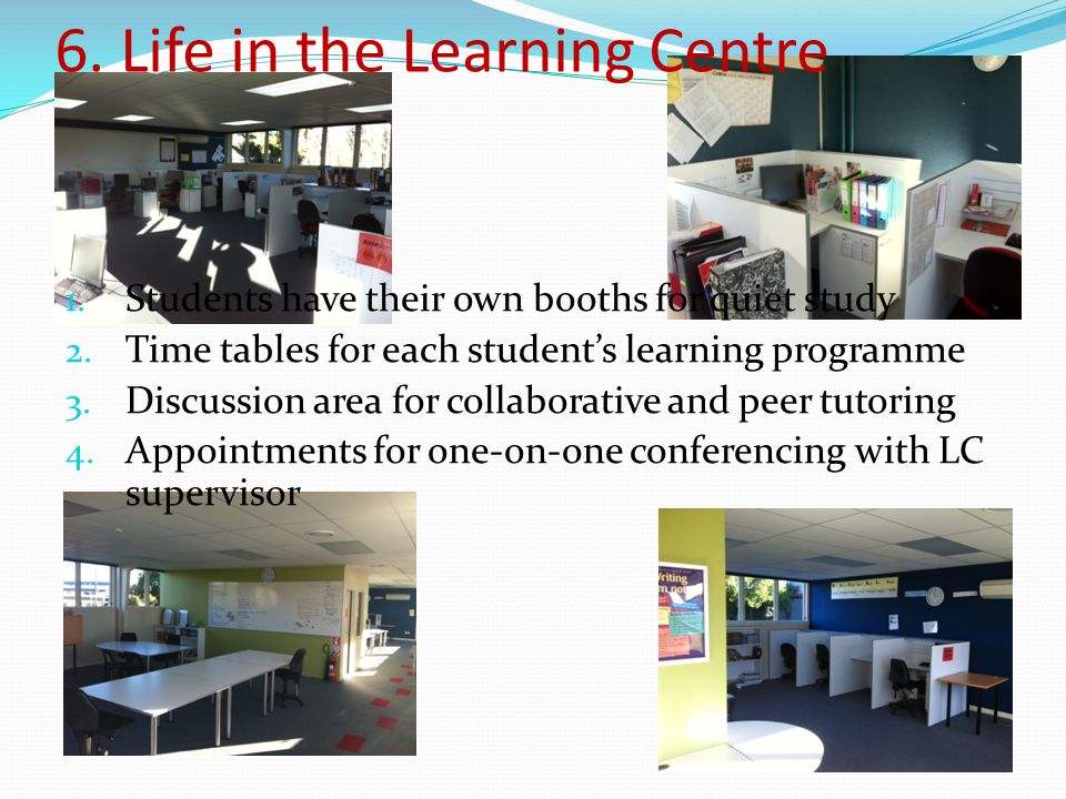 6. Life in the Learning Centre