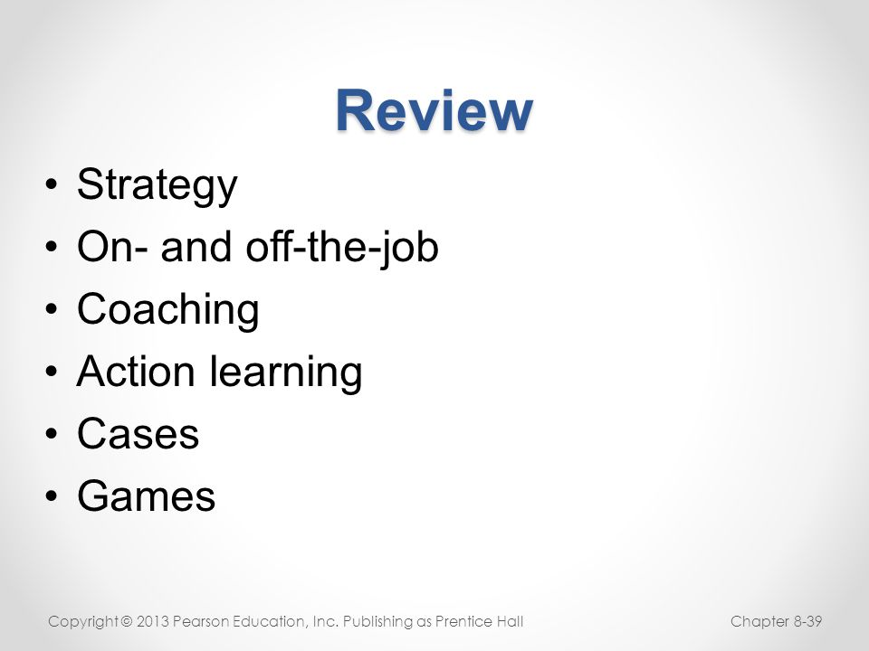 Review Strategy On- and off-the-job Coaching Action learning Cases