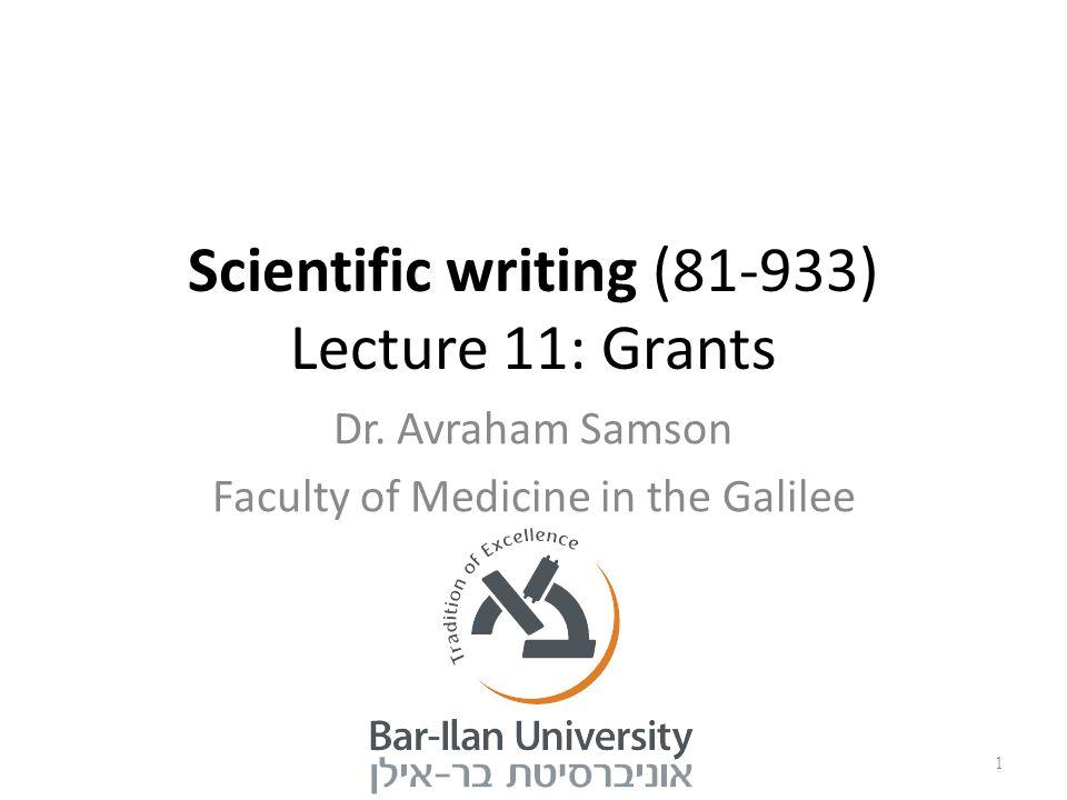 Scientific writing (81-933) Lecture 11: Grants