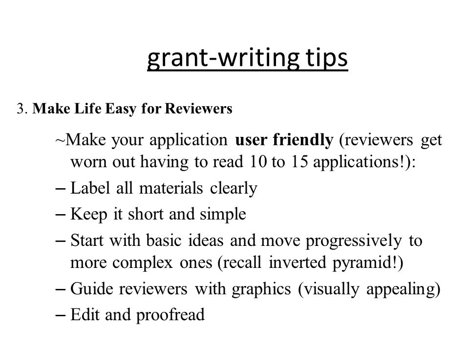 grant-writing tips 3. Make Life Easy for Reviewers.