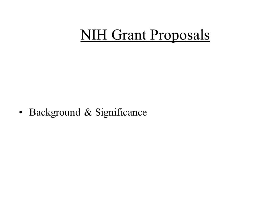 NIH Grant Proposals Background & Significance